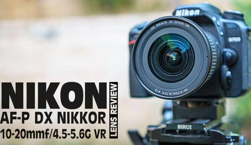 Nikon-AF-P-DX-NIKKOR-10-20mm-f4.5-5.6G-VR-Lens-Review-youtube